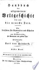 Handbuch der allgemeinen Weltgeschichte bis auf die neueste Zeit, etc