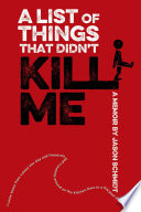 A List Of Things That Didn T Kill Me Book PDF