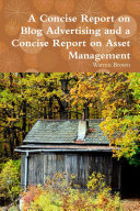 A Concise Report on Blog Advertising and a Concise Report on Asset Management ebook