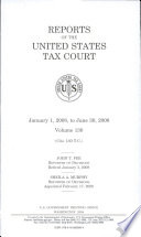 Reports Of The United States Tax Court Volume 130 January 1 2008 To June 30 2008
