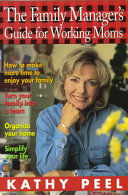 The Family Manager s Guide for Working Moms