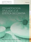 Cosmetologia aplicada a la estetica decorativa