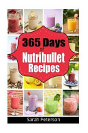 365 Days of Nutribullet Recipes
