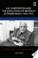 A K  Chesterton and the Evolution of Britain   s Extreme Right  1933 1973