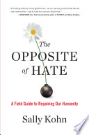 Read Online The Opposite of Hate For Free