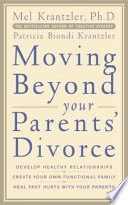 Moving Beyond your Parents  Divorce