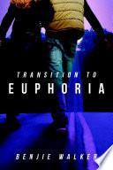Transition to Euphoria Book