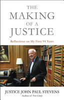 link to The making of a justice : reflections on my first 94 years in the TCC library catalog