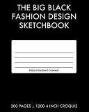 The Big Black Fashion Design Sketchbook