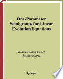 One-Parameter Semigroups for Linear Evolution Equations