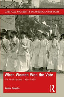 When women won the vote: the final decade, 1910-1920