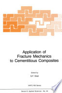 Application of Fracture Mechanics to Cementitious Composites