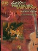 Guitar Fretboard Workbook (Music Instruction)