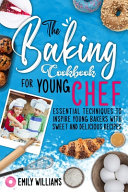 The Baking Cookbook for Young Chef