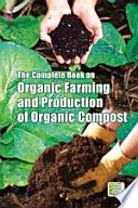 The Complete Book On Organic Farming And Production Of Organic Compost Book PDF