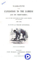 Narrative of an Expedition to the Zambesi and Its Tributaries  and of the Discovery of the Lakes Shirwa and Nyassa 1858 1864 by Davind and Charles Livingstone