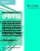 Fire Dynamics Tools Quantitative Fire Hazard Analysis Methods for the U.S. Nuclear Regulatory Commission Fire Protection Inspection Program