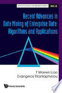 Recent Advances in Data Mining of Enterprise Data  Algorithms and Applications