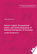 Human Capital Occupational Status And Social Integration Of Pakistani Immigrants In Germany Gender Perspectives