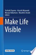 Make Life Visible
