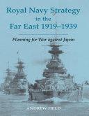 Royal Navy Strategy in the Far East 1919-1939 [Pdf/ePub] eBook