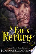 Fae's Return (Adult Fairy Tale Romance Book 4)