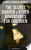 The Secret Garden Other Adventures For Children 4 Books In One Edition