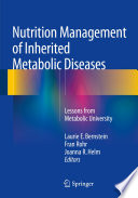 """Nutrition Management of Inherited Metabolic Diseases: Lessons from Metabolic University"" by Laurie E. Bernstein, Fran Rohr, Joanna R. Helm"