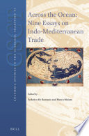 Across the Ocean  Nine Essays on Indo Mediterranean Trade
