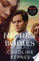 """Hidden Bodies: (A You Novel)"" by Caroline Kepnes"