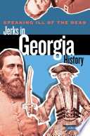 Speaking Ill of the Dead  Jerks in Georgia History