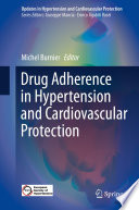 Drug Adherence in Hypertension and Cardiovascular Protection