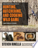 The Complete Guide To Hunting Butchering And Cooking Wild Game PDF