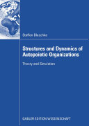 Structures and Dynamics of Autopoietic Organizations
