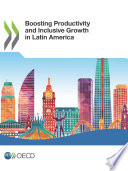 Boosting Productivity and Inclusive Growth in Latin America
