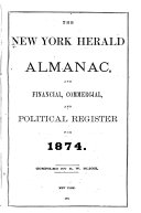 The New York Herald Almanac and Financial  Commercial  and Political Register for