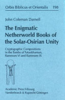 The Enigmatic Netherworld Books of the Solar-Osirian Unity