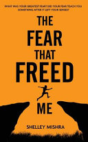 The Fear That Freed Me