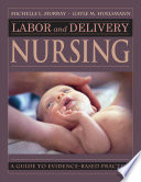 """Labor and Delivery Nursing: Guide to Evidence-Based Practice"" by Michelle Murray, PhD, RNC, Gayle Huelsmann, BSN, RNC"