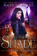 Shade and the Vampires of Romania (Shade Series Book 5)