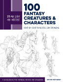 Draw Like an Artist  100 Fantasy Creatures and Characters