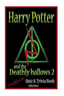 Harry Potter and the Deathly Hallows Unofficial Quiz   Trivia Book Book