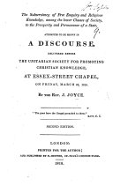 The Subserviency of Free Enquiry and Religious Knowledge Among the Lower Classes of Society to the Prosperity and Permanence of a State ... a Discourse [on Amos Vi. 6] Delivered Before the Unitarian Society for Promoting Christian Knowledge, Etc ebook