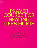 Prayer Course for Healing Life s Hurts