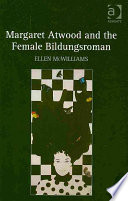 Margaret Atwood and the Female Bildungsroman