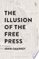 The Illusion of the Free Press