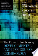 The Oxford Handbook Of Developmental And Life Course Criminology