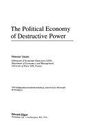 The Political Economy of Destructive Power