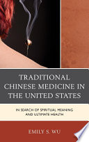 Traditional Chinese Medicine in the United States
