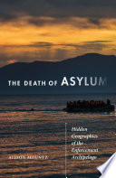 Book cover for The death of asylum : hidden geographies of the enforcement archipelago